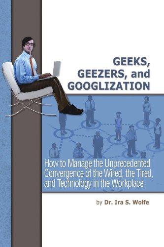 Geeks, Geezers, and Googlization