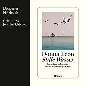 Stille Wasser (Guido Brunetti 26) Hörbuch von Donna Leon Gesprochen von: Joachim Schönfeld