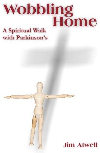 Wobbling Home: A Spiritual Walk with Parkinson's