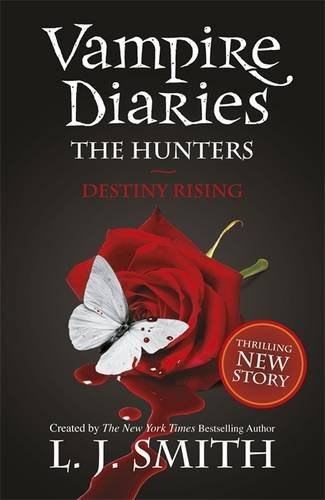 10: The Hunters: Destiny Rising (The Vampire Diaries)
