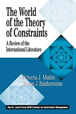 The World of the Theory of Constraints: A Review of the International Literature (The CRC Press Series on Constraints Management)
