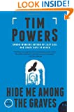 Hide Me Among the Graves: A Novel