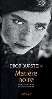 Matière noire : roman, Burstein, Dror