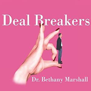 Deal Breakers: When to Work on a Relationship and When to Walk Away | [Dr. Bethany Marshall]