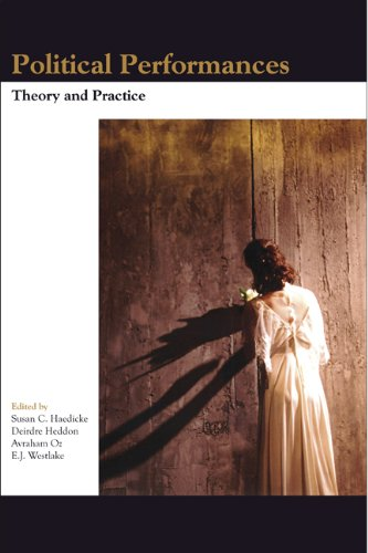 Political Performances: Theory and Practice. (Themes in Theatre)