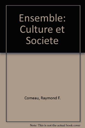 Ensemble: Culture et Societe