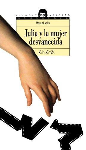 Julia y la mujer desvanecida (Literatura Juvenil (A Partir De 12 Años) - Espacio Abierto)