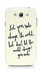 AMEZ let your smile change the world Back Cover For Samsung Galaxy Grand Neo
