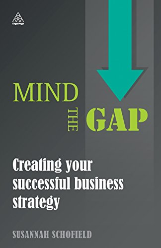 Mind the Gap: Creating Your Successful Business Strategy