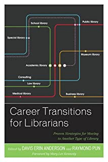 Book Cover: Career Transitions for Librarians: Proven Strategies for Moving to Another Type of Library