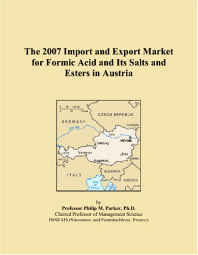 The 2007 Import and Export Market for Formic Acid and Its Salts and Esters in Austria