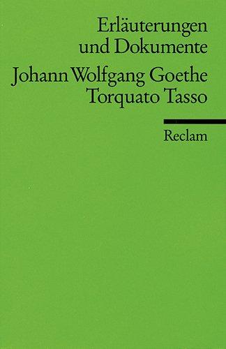 Erläuterungen und Dokumente zu Johann Wolfgang Goethe: Torquato Tasso