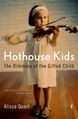 Hothouse Kids: How the Pressure to Succeed Threatens Childhood