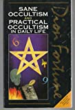 Dion Fortune's: Sane Occultism and Practical Occultism in Daily Life (0850306639) by Fortune, Dion