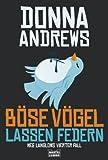 Böse Vögel lassen Federn: Meg Langslows vierter Fall - Donna Andrews