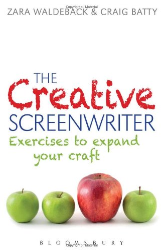 The Creative Screenwriter: Exercises to Expand Your Craft: 1