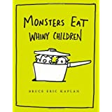 Monsters Eat Whiny Childrenby Bruce Eric Kaplan