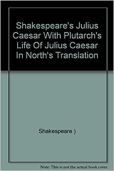 plutarchs and shakespeares representation of julius caesar Volume 172 institutio oratoria bacon, descartes, hobbes,  institutio oratoria : bacon, descartes, hobbes,  scheinlichkeit shakespeares comedy of.