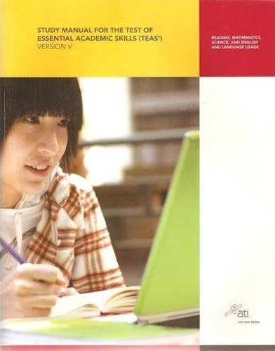 Teas Review Manual, Version 5.0 (Ati, Study Manual For The Test Of Essential Academic Skills(Teas)) 1St (First) By Assessment Technologies, Inc. (2009) Paperback