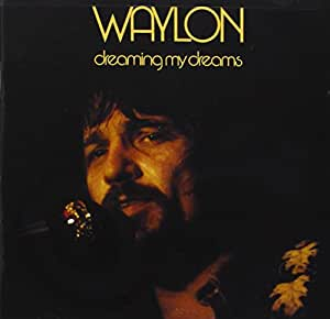Dreaming My Dreams Waylon Jennings Amazon De Musik