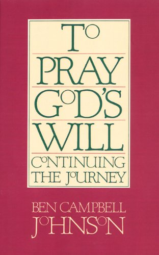 To Pray God's Will: Continuing the Journey