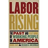 img - for Labor Rising: The Past and Future of Working People in America [Paperback] [2012] Richard Greenwald, Daniel Katz book / textbook / text book