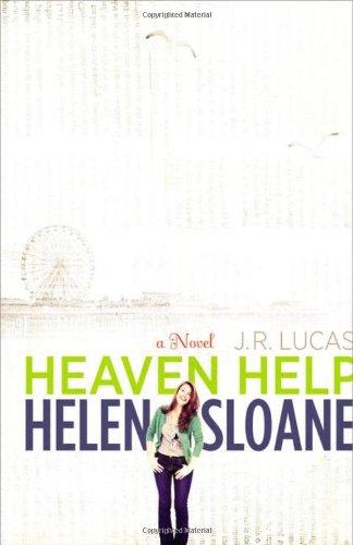 Heaven Help Helen Sloane: A Novel, Lucas, Jeff