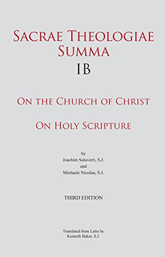 Sacrae Theologiae Summa IB: On the Church of Christ • On Holy Scripture