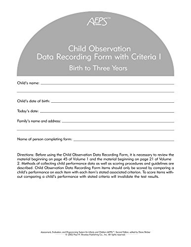 Assessment, Evaluation, and Programming System for Infants and Children (AEPS(R)), Second Edition, Child Observation Data Recording Form I: Birth to T: Birth to Three Years I