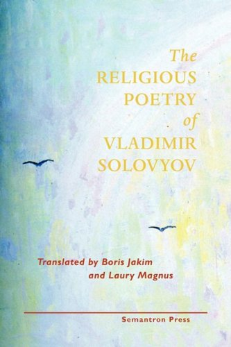 The Religious Poetry of Vladimir Solovyov, Vladimir Solovyov