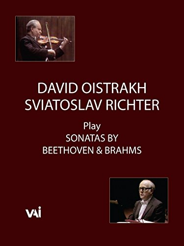 David Oistrakh and Sviatoslav Richter Play Beethoven and Brahms