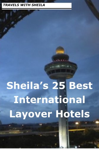 Sheila's 25 Best International Layover Hotels (Hotel International compare prices)