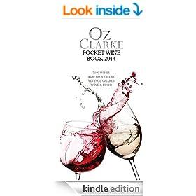 Oz Clarke Pocket Wine Book 2014: 7500 Wines, 4000 Producers, Vintage Charts, Wine and Food