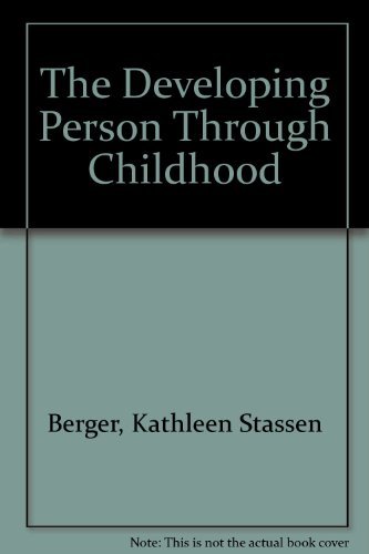 The Developing Person Through Childhood (Loose Leaf)