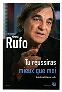 Tu réussiras mieux que moi : craintes et désirs d'école, Rufo, Marcel