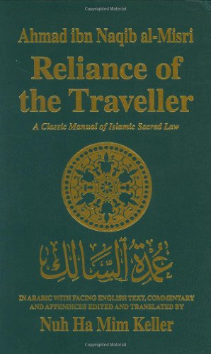 Reliance of the Traveller: The Classic Manual of Islamic Sacred Law Umdat Al-Salik