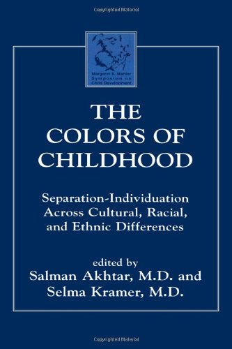 The Colors Of Childhood: Separation-Individuation Across Cultural, Racial, And Ethnic Diversity (Margaret S. Mahler) front-73410