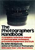 The photographers handbook: A complete reference manual of techniques, procedures, equipment and style (0394407547) by John Hedgecoe