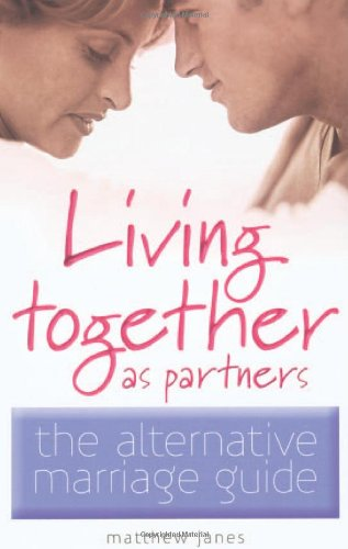 Living Together as Partners: The Alternative Marriage Guide