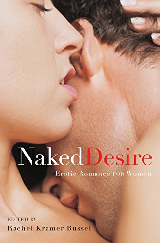 Rachel Kramer Bussel - Naked Desire: Erotic Romance for Women