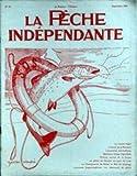 PECHE INDEPENDANTE (LA) [No 79] du 01/09/1935 - LE LANCER LEGER - L'HEURE DE LA MORSURE - INVENTION MERVEILLEUSE - ETANGS BIGOUDENS - PARLONS ENCORE DE LA CARPE - LA PEHCE DU GOUJON AU PAIN DE NOIX - LE CHAMPIONNAT DE PECHE EN MER DE HASTINGS - COMMENT IMPERMEABILISER NOS VETEMENTS DE PECHE.