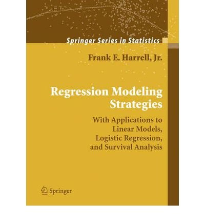 [(Regression Modeling Strategies: With Applications to Linear Models, Logistic Regression, and Survival Analysis )] [Author: Jr. Frank E. Harrell] [Feb-2006] (Regression Modeling Strategies compare prices)