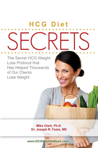 HCG Diet Secrets The Secrets of the HCG Diet Weight Loss Protocol That Has Helped Thousands of Our Clients Lose Weight