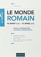 Le monde romain - 70 av. J.-C. - 73 après J.-C. - Capes, Agrégation