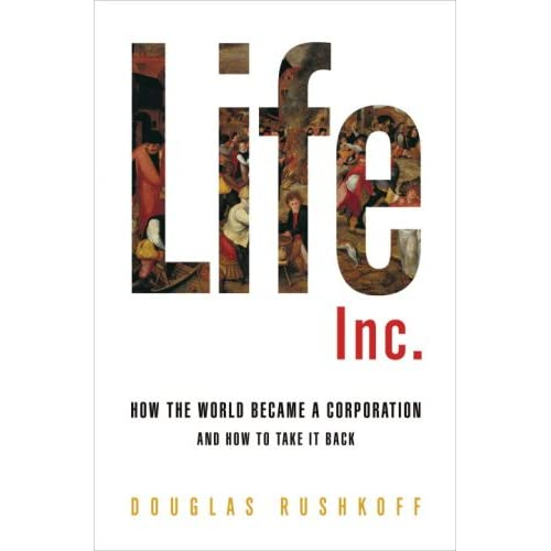 Life Inc Book - Douglas Rushkoff