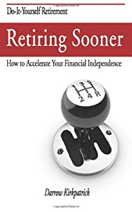 Retiring Sooner: How to Accelerate Your Financial Independence by StructureByDesign