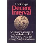 img - for [ { DECENT INTERVAL: AN INSIDER'S ACCOUNT OF SAIGON'S INDECENT END TOLD BY THE CIA'S CHIEF STRATEGY ANALYST IN VIETNAM (ANNIVERSARY) } ] by Snepp, Frank (AUTHOR) Nov-13-2002 [ Paperback ] book / textbook / text book