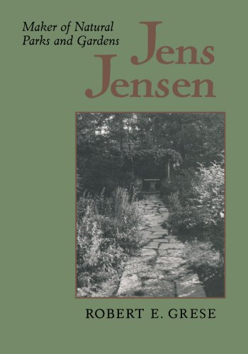 Jens Jensen: Maker of Natural Parks and Gardens (Creating the North American Landscape (Paperback))