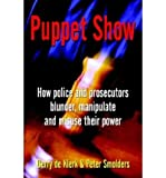 img - for [ PUPPET SHOW: HOW POLICE AND PROSECUTORS BLUNDER, MANIPULATE AND MISUSE THEIR POWER ] By de Klerk, Gerry ( Author) 2003 [ Hardcover ] book / textbook / text book