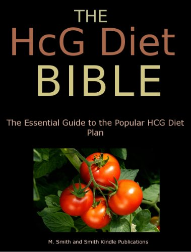 The HCG Diet Bible - The Essential Guide to the Popular HCG Diet Plan